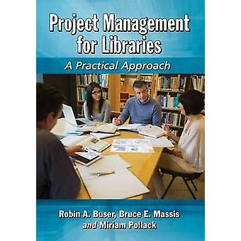 Project Management for Libraries - A Practical Approach by Robin A. Bu