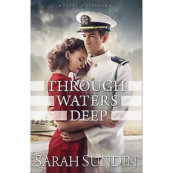 Through Waters Deep by Sarah Sundin - 9780800723422 Book
