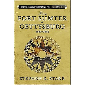 From Fort Sumter to Gettysburg - 1861-1863 by Stephen Z Starr - 97808