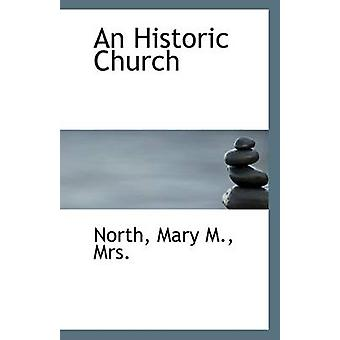 An Historic Church by Mrs North Mary M - 9781110943579 Book