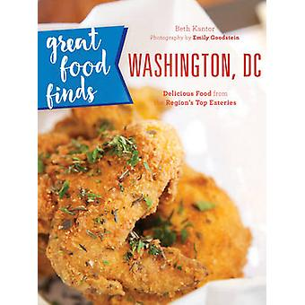 Great Food Finds Washington - DC - Delicious Food from the Nation's Ca