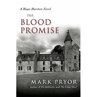 The Blood Promise - A Hugo Marston Novel by Mark Pryor - 9781616148157