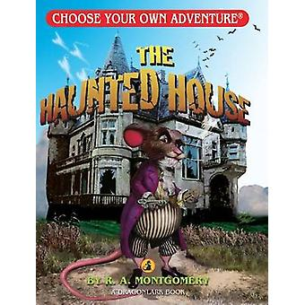 The Haunted House by R A Montgomery - 9781933390512 Book