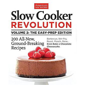 Slow Cooker Revolution - Volume 2 - The Eas-Prep Edition by America's