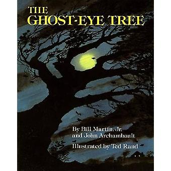The Ghost-Eye Tree by Bill Martin - John Archambault - Ted Rand - Joh