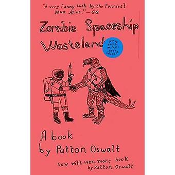 Zombie Spaceship Wasteland by Patton Oswalt - 9781439149096 Book