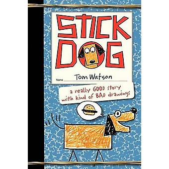 Stick Dog by Tom Watson - 9780062110787 Book