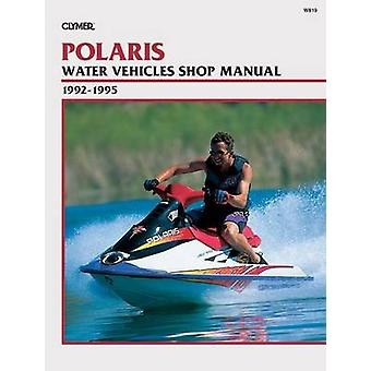 Polaris Water Vehicles - 1992-1995 - Clymer Workshop Manual by Randy S