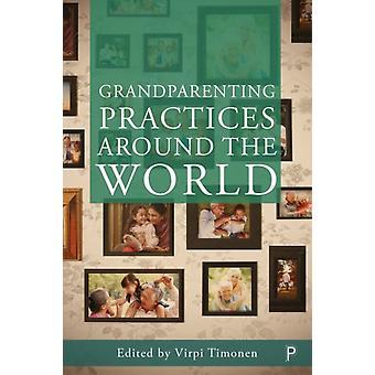 Grandparenting Practices Around the World by Virpi Timonen