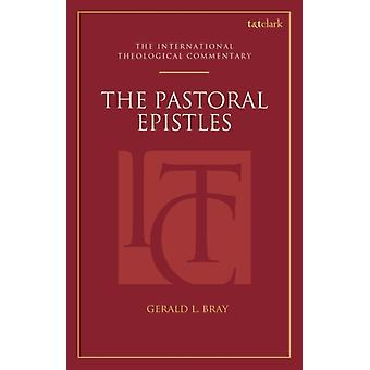 Pastoral Epistles An International Theological Commentary by Gerald L Bray