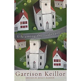 Life Among the Lutherans by Garrison Keillor - 9781451400861 Book