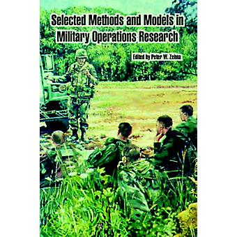 Selected Methods and Models in Military Operations Research by Zehna & Peter & W.
