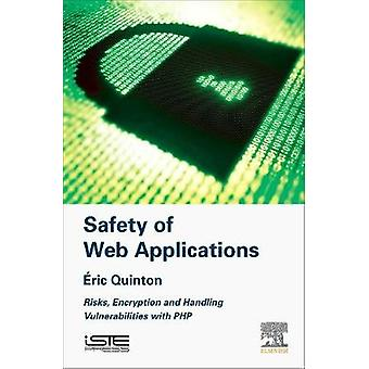 Safety of Web Applications Risks Encryption and Handling Vulnerabilities with PHP by Quinton & Eric