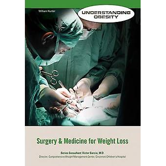 Surgery & Medicine for Weight Loss by William Hunter - 9781422230664