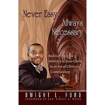 Never Easy...Always Necessary by Ford & Dwight L