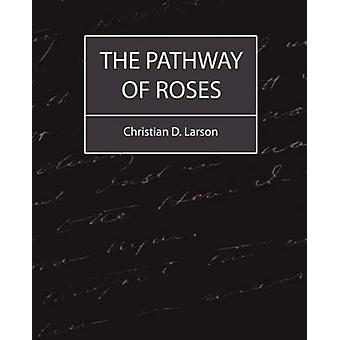 The Pathway of Roses by Christian D. Larson & D. Larson