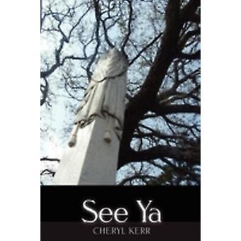 See YA by Kerr & Cheryl