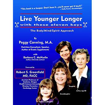 Live Younger Longer with these Eleven Keys by Canning & M. a. Peggy