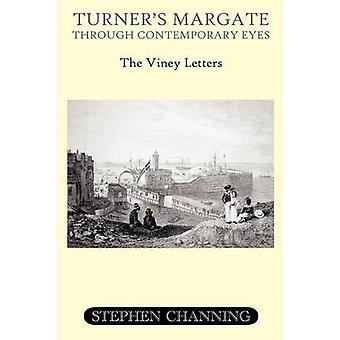Turners Margate Through Contemporary Eyes  The Viney Letters by Channing & Stephen Michael
