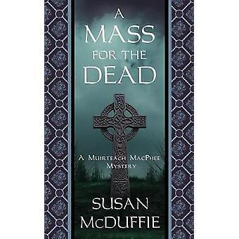 A Mass for the Dead A Muirteach MacPhee Mystery by McDuffie & Susan
