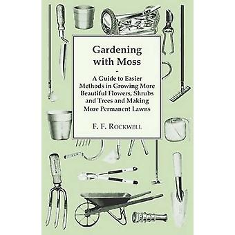 Gardening with Moss by Rockwell & F. F.