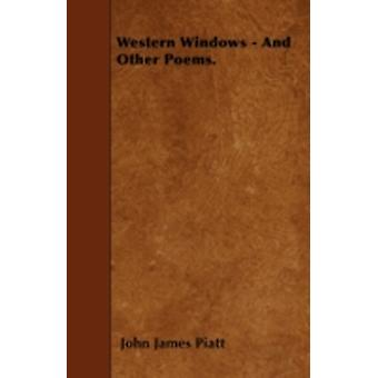 Western Windows  And Other Poems. by Piatt & John James