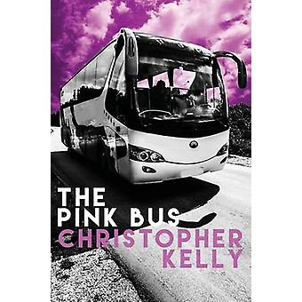 The Pink Bus by Kelly & Christopher