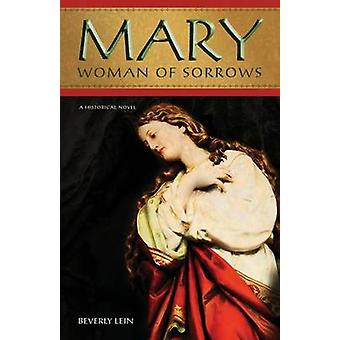 Mary Woman of Sorrows by Lein & Beverly