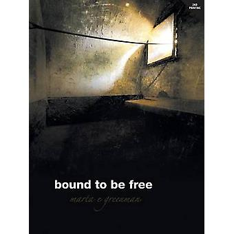 Bound To Be Free by Greenman & Marta E.