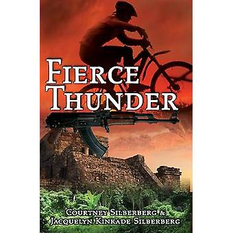 Fierce Thunder by Silberberg & Courtney