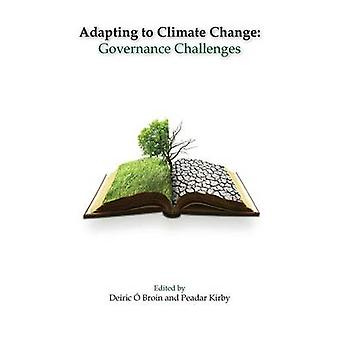Adapting to Climate Change Governance Challenges by Broin & Deiric