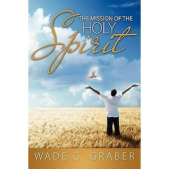 The Mission of the Holy Spirit by Graber & Wade