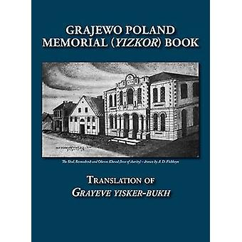 Grajewo Memorial Yizkor Book Grajewo Poland  Translation of Grayeve YiskerBukh by Gorin & Gorge