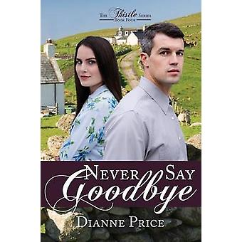 Never Say Goodbye by Price & Dianne