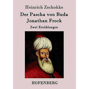 Der Pascha von Buda  Jonathan Frock by Heinrich Zschokke