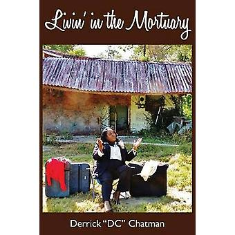 Livin in the Mortuary by Chatman & Derrick