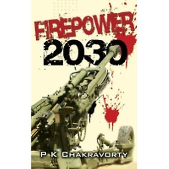 Firepower 2030 by Chakravorty & P. K.