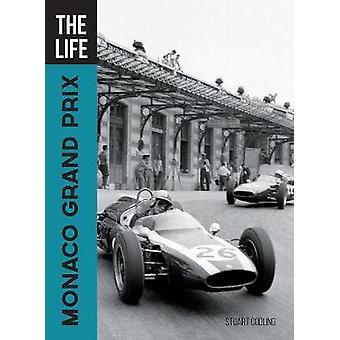 The Life Monaco Grand Prix by Stuart Codling - 9780760363744 Book