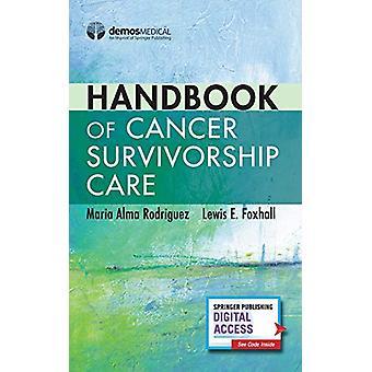 Handbook of Cancer Survivorship Care by Maria Alma Rodriguez - 978082