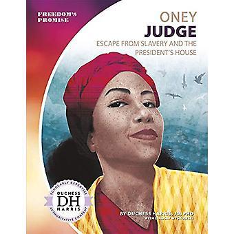 Oney Judge - Escape de la esclavitud y la casa del Presidente's de la duquesa