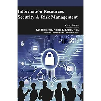 Information Resources Security and Risk Management (New edition) by K