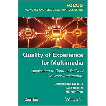 Quality-Of-Experience for Multimedia - Application to Content Delivery