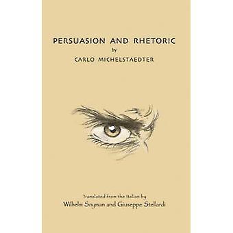 Persuasion and Rhetoric de Carlo Michelstaedter - Wilhelm Snyman - Gi