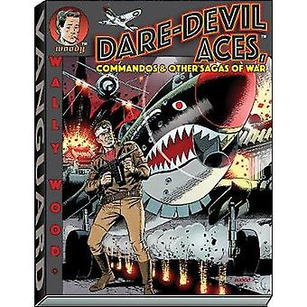 Wally Wood Dare-Devil Aces by Wallace Wood - 9781934331781 Book