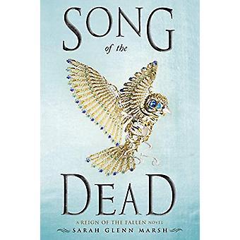 Song of the Dead by Sarah Glenn Marsh - 9781984836397 Book