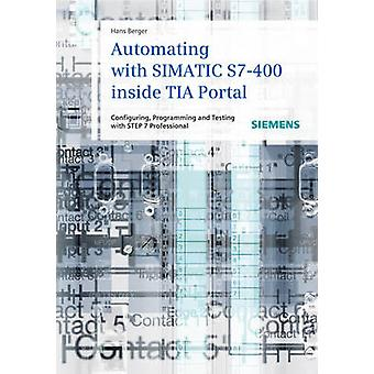 Automating with SIMATIC S7-400 Inside TIA Portal - Configuring - Progr