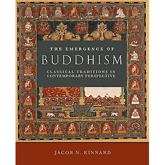 The Emergence of Buddhism - Classical Traditions in Contemporary Persp