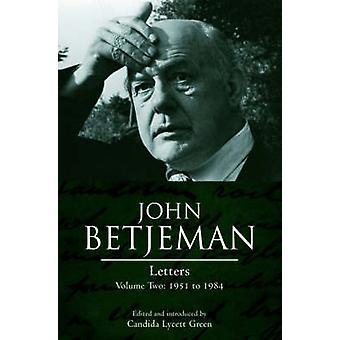 John Betjeman Letters - v. 2 - 1951-1984 by Candida Lycett Green - 9780
