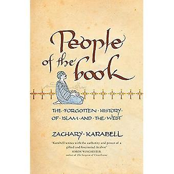 Leute des Buches: die vergessene Geschichte des Islam und der Westen