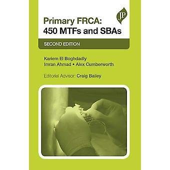 Primary FRCA - 450 MTFs and SBAs by Kariem El-Boghdadly - 978190983695